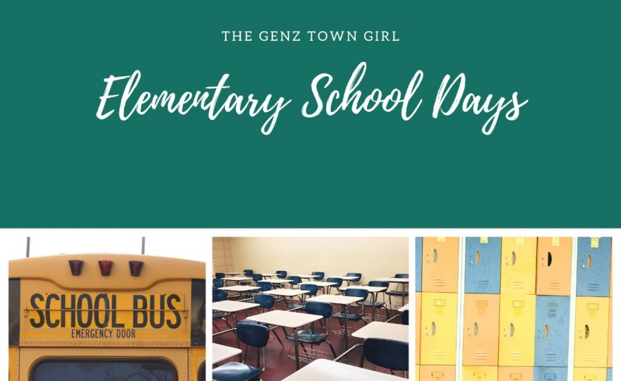 The Genz town girl- Elementary school days