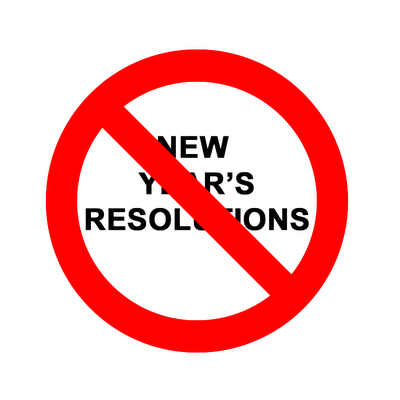 Its NOT my New Year Resolution